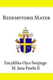 okładka Encyklika Ojca Świętego Jana Pawła II Redemptoris Mater, Ebook | Jan Paweł II