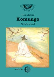 okładka Komungo. Wybór nowel, Ebook   Han Malsuk