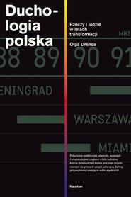 okładka Duchologia polska. Rzeczy i ludzie w latach transformacji, Ebook | Olga Drenda