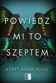 okładka Powiedz mi to szeptem, Ebook | Kerry Anne King