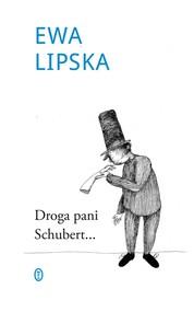 okładka Droga Pani Schubert..., Ebook   Ewa Lipska