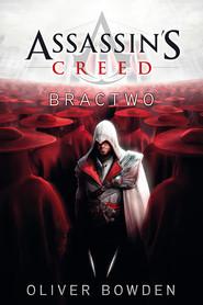 okładka Assassin's Creed: Bractwo, Ebook | Oliver Bowden