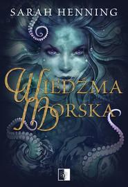 okładka Wiedźma morska, Ebook | Henning Sarah