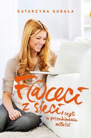okładka Faceci z sieci, Ebook | Katarzyna Gubała