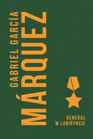 okładka Generał w labiryncie, Ebook | Gabriel Garcia Marquez