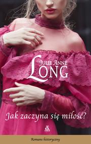 okładka Jak zaczyna się miłość?, Ebook | Julie Anne Long