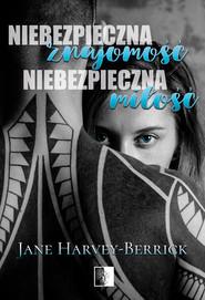 okładka Niebezpieczna znajomość, niebezpieczna miłość, Ebook | Jane Harvey-Berrick