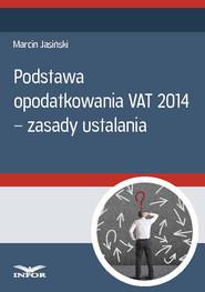 okładka Podstawa opodatkowania VAT 2014 - zasady ustalania (PDF), Ebook   Marcin Jasiński