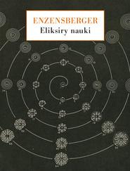 okładka Eliksiry nauki. Spojrzenia wierszem i prozą, Ebook | Hans Magnus Enzensberger