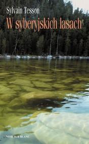 okładka W syberyjskich lasach, Ebook   Sylvain Tesson