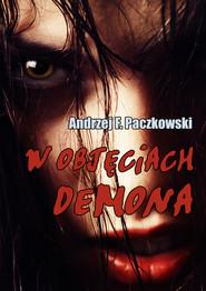 okładka W objęciach demona, Ebook | Andrzej F.  Paczkowski