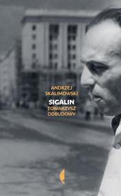 okładka Sigalin. Towarzysz odbudowy, Ebook | Andrzej Skalimowski