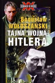 okładka Tajna wojna  Hitlera, Ebook | Bogusław Wołoszański