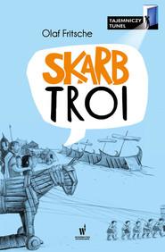 okładka Tajemniczy Tunel (Tom 2). Skarb Troi, Ebook   Olaf Fritsche