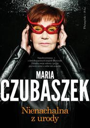 okładka Nienachalna z urody, Ebook | Maria Czubaszek