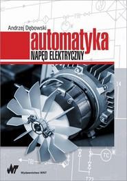 okładka Automatyka. Napęd elektryczny, Ebook | Andrzej Dębowski