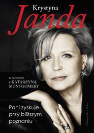 okładka Pani zyskuje przy bliższym poznaniu, Ebook   Krystyna Janda, Katarzyna Montgomery