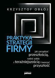 okładka Praktyka strategii firmy, Ebook | Krzysztof Obłój