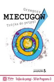 okładka Trójka do potęgi, Ebook   Grzegorz Miecugow