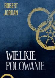 okładka Wielkie polowanie, Ebook   Robert Jordan