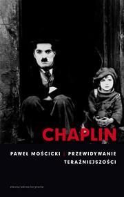 okładka Chaplin. Przewidywanie teraźniejszości, Ebook | Paweł  Mościcki
