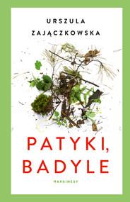 okładka Patyki, badyle, Ebook | Zajączkowska Urszula