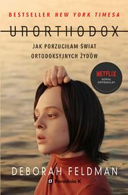 okładka Unorthodox. Jak porzuciłam świat ortodoksyjnych Żydów, Ebook | Deborah Feldman