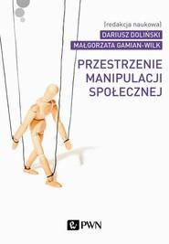 okładka Przestrzenie manipulacji społecznej, Ebook | Dariusz Doliński, Małgorzata  Gamian-Wilk