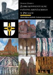 okładka Zamki konwentualne w państwie krzyżackim w Prusach, Ebook | Tomasz Torbus