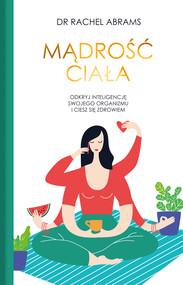 okładka Mądrość ciała. Odkryj wrodzoną inteligencje swojego organizmu i ciesz się zdrowiem., Ebook | Rachel  Carlton Adams
