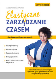 okładka Elastyczne zarządzanie czasem, Ebook | Izabela Krejca-Pawski