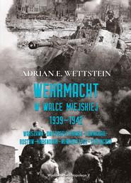 okładka Wehrmacht w walce miejskiej 1939-1942, Ebook   Adrian E. Wettstein