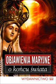 okładka Objawienia Maryjne o końcu świata, Ebook | Marek Czekański