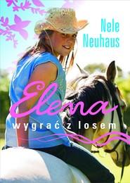 okładka Elena. Wygrać z losem, Ebook | Nele Neuhaus