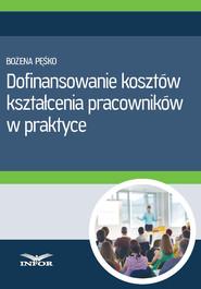 okładka Dofinansowanie kosztów kształcenia pracowników w praktyce (PDF), Ebook | Bożena Pęśko