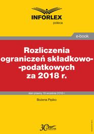 okładka Rozliczenia ograniczeń składkowo-podatkowych za 2018 r., Ebook | Bożena Pęśko