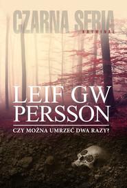 okładka Czy można umrzeć dwa razy?, Ebook | Leif GW Persson