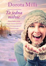 okładka Ta jedna miłość, Ebook | Dorota Milli