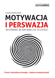 okładka Samo Sedno - Motywacja i perswazja. Jak sprawić, by inni robili to, co chcesz, Ebook | Susan Weinschenk