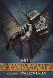 okładka Mity skandynawskie, Ebook | Roger Lancelyn-Green