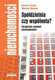 okładka Spółdzielnia czy wspólnota? Zarządzanie zasobami mieszkaniowymi, Ebook | Maciej Nowak, Iwona Foryś
