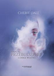 okładka Córka wiatru. Przebudzenie 2, Ebook | Cherie Dale