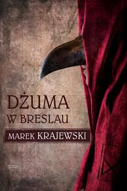 okładka Dżuma w Breslau, Ebook | Marek Krajewski