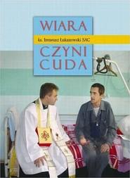 okładka Wiara czyni cuda cz. 1, Ebook | Ireneusz  Łukanowski