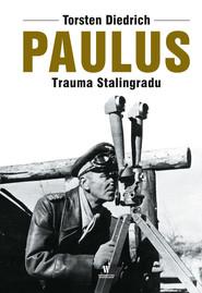 okładka Paulus. Trauma Stalingradu, Ebook | Torsten Diedrich