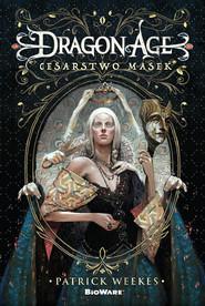 okładka Dragon Age: Cesarstwo masek, Ebook   Dominika Repeczko, Patrick  Weekes