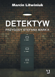 okładka Detektyw. Przygody Stefana Mark'a, Ebook   Marcin  Litwiniuk