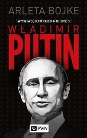 okładka Władimir Putin. Wywiad, którego nie było, Ebook   Arleta  Bojke