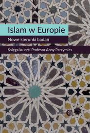 okładka Islam w Europie. Nowe kierunki badań, Ebook | Opracowanie zbiorowe