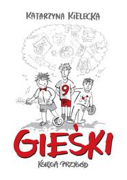 okładka Gieśki. Księga przygód, Ebook | Katarzyna Kielecka